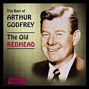 The Best of Arthur Godfrey: The Old Redhead