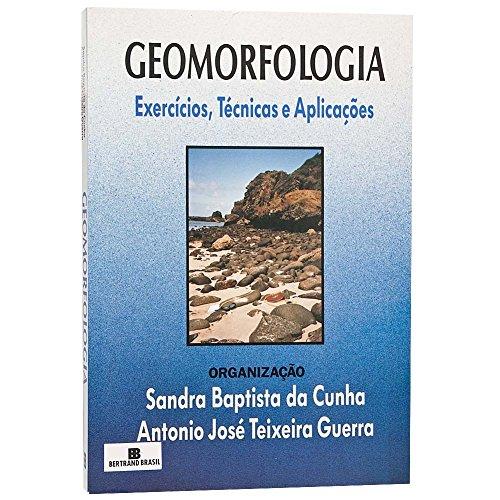 Geomorfologia: Exercícios, técnicas e aplicações: Exercícios, técnicas e aplicações