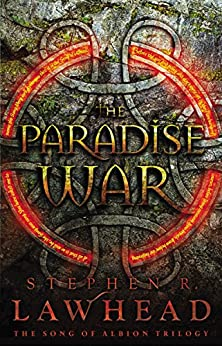 The Paradise War (The Song of Albion Book 1) by [Lawhead, Stephen]