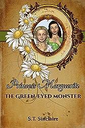 Princess Marguerite: The Green-Eyed Monster