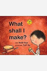 What Shall I Make? (English) Paperback