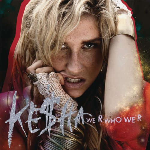Ke$ha - We R Who We R