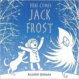 Here Comes Jack Frost: Amazon co uk: Kazuno Kohara: Books