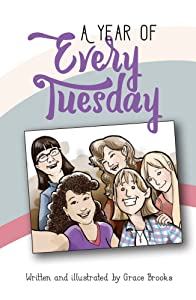 A Year of Every Tuesday (Every Tuesday Club Book 3)