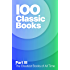 IOO Classic Books III: 20,000 Leagues under the Sea, Ulysses, Pride and Prejudice, Heart of Darkness, Anne of Green Gables, Anna Karenina, Little Women, ... Frankenstein (100 Classic Books Book 3)
