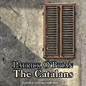 The Catalans Audiobook by Patrick O'Brian Narrated by Gordon Griffin