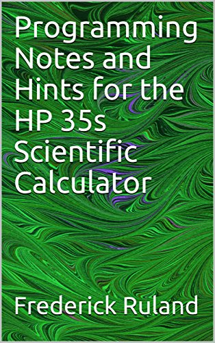 Programming Notes and Hints for the  HP 35s Scientific Calcu