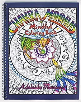 Amazon Chakra Mandalas Best Adult Coloring Book For Mindful Meditation And Stress Relief Color Relax 0602401530867 Adelaide Marcus Books