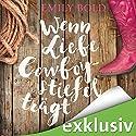 Wenn Liebe Cowboystiefel trägt Hörbuch von Emily Bold Gesprochen von: Svantje Wascher