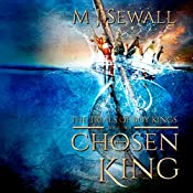Trials of Boy Kings: Chosen King, Book 2 | M J Sewall