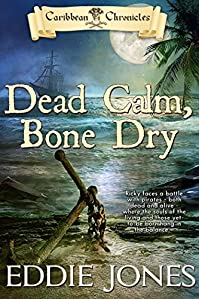 Dead Calm, Bone Dry by Eddie Jones ebook deal