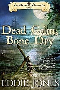 Dead Calm, Bone Dry by Eddie Jones ebook deal