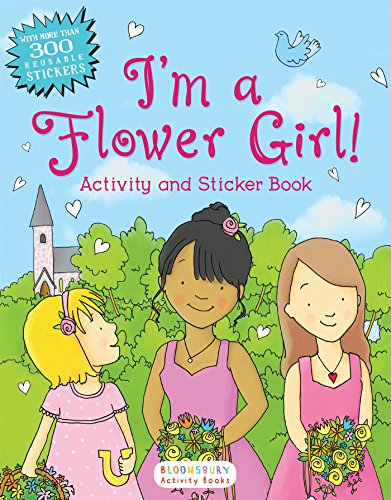 I'm a Flower Girl! Activity and Sticker Book (Bloomsbury Activity Books) -