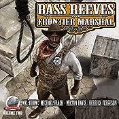 Bass Reeves Frontier Marshal: Volume 2 | Milton Davis, Michael Black, Mel Odom, Derrick Ferguson