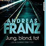 Jung, blond, tot (Julia Durant 1) | Andreas Franz