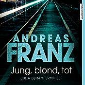 Jung, blond, tot (Julia Durant 1)   Andreas Franz