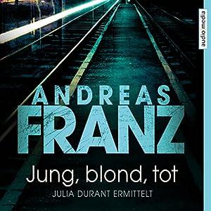 Jung, blond, tot (Julia Durant 1) Hörbuch