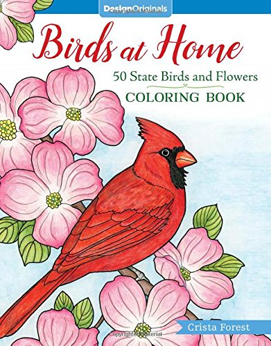 Birds at Home Coloring Book: 50 State Birds and Flowers (Birds Flowers And State)
