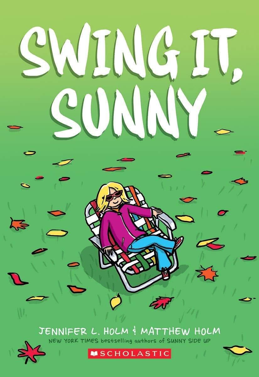 Swing it, Sunny (Sunny, Book 2) (2): Holm, Jennifer L., Holm, Matthew:  9780545741729: Amazon.com: Books