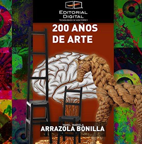 Descargar Libro 200 Años De Arte Yahel Mariela Arrazola Bonilla