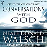 Questions and Answers on Conversations with God | Neale Donald Walsch