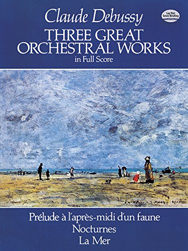 Three Great Orchestral Works in Full Score: Prélude a l'après-midi d'un faune, Nocturnes, La Mer (Dover Music - Music Midi Piano Christmas