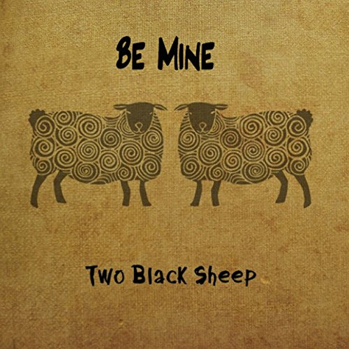Be Mine (Two Black Sheep)