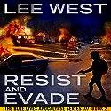 Resist and Evade: The Blue Lives Apocalypse Series, Book 2 Hörbuch von Lee West Gesprochen von: Charles Hubbell