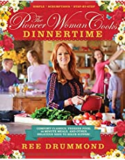 The Pioneer Woman Cooks―Dinnertime: Comfort Classics, Freezer Food, 16-Minute Meals, and Other Delicious Ways to Solve Supper!