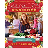 The Pioneer Woman Cooks: Dinnertime - Comfort Classics, Freezer Food, 16-minute Meals, and Other Delicious Ways to Solve Supp