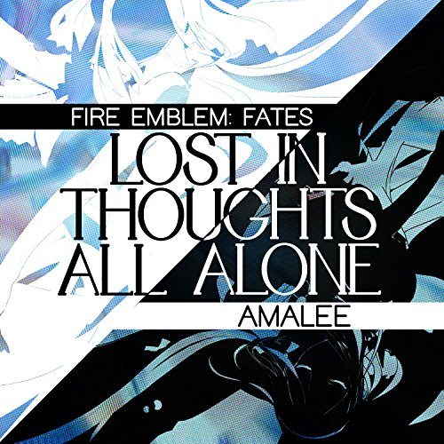 Lost in Thoughts All Alone (Fire Emblem Fates)