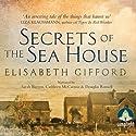 Secrets of the Sea House Hörbuch von Elisabeth Gifford Gesprochen von: Cathleen McCarron, Douglas Russell, Sarah Barron