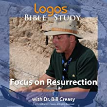 Focus on Resurrection Lecture by Bill Creasy Narrated by Bill Creasy