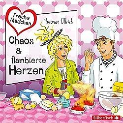 Chaos & flambierte Herzen (Freche Mächen)