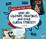 What Are Legends, Folktales, and Other Classic Stories?, Lisa Owings, 1467745189
