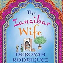 The Zanzibar Wife Audiobook by Deborah Rodriguez Narrated by Eloise Oxer