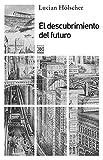img - for El descubrimiento del futuro (Spanish Edition) book / textbook / text book
