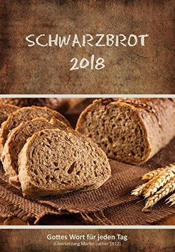 Schwarzbrot 2018: Gottes Wort für jeden Tag
