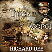 The Rocks of Aserol Audiobook by Richard Dee Narrated by Sam Burns
