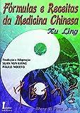 Formulas e Receitas da Medicina Chinesa