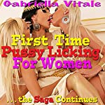 First Time P---y Licking for Women: The Saga Continues | Gabriella Vitale