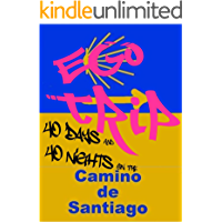 Ego Trip: 40 Days and 40 Nights on the Camino de Santiago