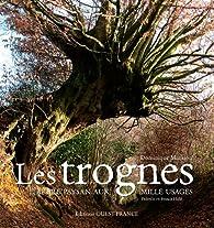 Les Trognes, Arbre Paysans aux Mille Usages par Dominique Mansion