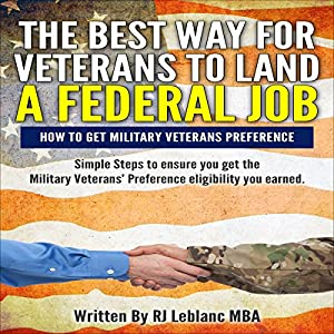 Veterans Preference: The Best Way for Veterans to Land a Federal Job Audiobook