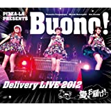 PIZZA-LA Presents Buono! Delivery LIVE 2012 ~愛をお届け!~ [Blu-ray]