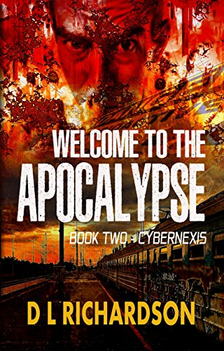 Welcome to the Apocalypse - CyberNexis (Book 2): A technothriller