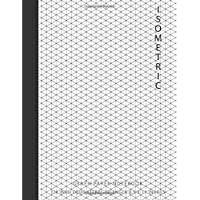 Isometric Graph Paper Notebook: 1/4 Inch Equilateral Triangle 8.5 X 11, Isometric Drawing 3D Triangular Paper, Between Parallel Lines Grid, Composition Technical Sketchbook, Tech Notebook