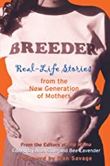 Breeder: Real-Life Stories from the New Generation of Mothers Paperback