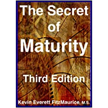 The Secret of Maturity, Third Edition