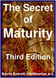 The Secret of Maturity